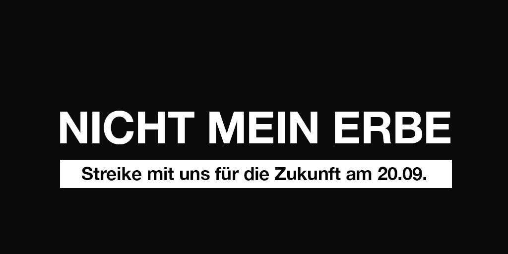 NICHT MEIN ERBE - Streike mit uns für die Zukunft am 20.09.